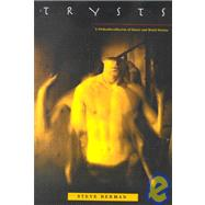 Trysts : A Triskaidecollection of Queer and Weird Stories by Berman, Steve, 9781590210000