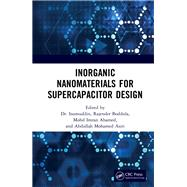 Inorganic Nanomaterials for Supercapacitor Design by Inamuddin; Boddula, Rajender; Ahmer, Mohammad Faraz; Asiri, Abdullah Mohamed, 9780367230005