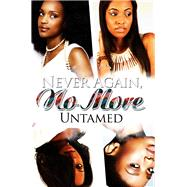 Never Again, No More by Untamed, 9781645560005