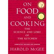 On Food and Cooking The...,McGee, Harold,9780684800011