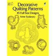 Decorative Quilting Patterns...,Szalavary, Anne,9780486260013