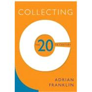Collecting the 20th Century,Franklin, Adrian,9781742230016