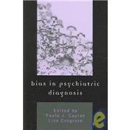 Bias in Psychiatric Diagnosis,Caplan, Paula J.; Cosgrove,...,9780765700018