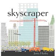 Skyscraper by Hurley, Jorey, 9781481470018