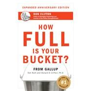 How Full Is Your Bucket? by Rath, Tom; Clifton, Donald O., 9781595620033