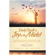 Daily Walk to Joy in the Midst by Del Vecchio, Anne M., 9781973650034