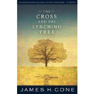 The Cross and the Lynching...,Cone, James H.,9781626980051