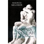 Samson and Delilah in North...,Melchior, Maurice,9781450210058