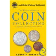 Coin Collecting,Bressett, Kenneth,9780307480088