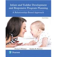 Infant and Toddler...,Wittmer, Donna S.; Petersen,...,9780134450094