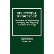 Structural Knowledge: Techniques for Representing, Conveying, and Acquiring Structural Knowledge by Jonassen, David H.; Beissner, Katherine; Yacci, Michael; Yacci, Michael, 9780805810097