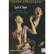 Let's See,Peter Schjeldahl,9780500740101