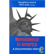 Nonviolence in America by Lynd, Staughton; Lynd, Alice, 9781570750106