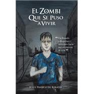 El Zombi Que Se Puso a Vivir by de Keratry, Jesús Franco, 9781506530109
