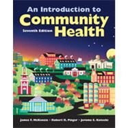 Introduction to Community Health by McKenzie, James F.; Pinger, Robert R.; Kotecki, Jerome E, 9780763790110