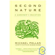 Second Nature A Gardener's...,Pollan, Michael,9780802140111