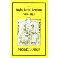 Anglo-Latin Literature, Vol...,Michael Lapidge FBA,9781852850111