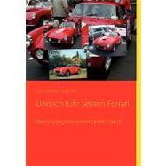 Und Ich Fuhr Seinen Ferrari by Kapeller, Josef, 9783837020113