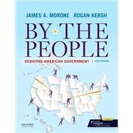 By the People Debating American Government (Looseleaf) by Morone, James A.; Kersh, Rogan, 9780197540114