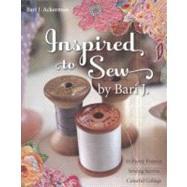Inspired to Sew by Bari J. 15...,Ackerman, Bari J.,9781607050117