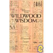 Wildwood Wisdom,Jaeger, Ellsworth; Kahn, Lloyd,9780936070124