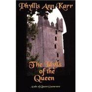 Idylls of the Queen: A Tale...,Karr, Phyllis Ann,9781587150128