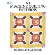 60 Machine Quilting Patterns,Holly, Pat; Nickels, Sue,9780486280134