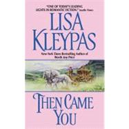 Then Came You by Kleypas L., 9780380770137