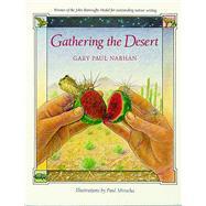 Gathering the Desert.,Nabhan, Gary Paul,9780816510146