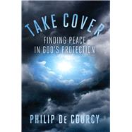 Take Cover by De Courcy, Philip; Hitchcock, Mark, 9781684510153