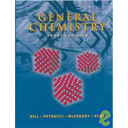 General Chemistry by Hill, John W.; Petrucci, Ralph H.; McCreary, Terry W.; Perry, Scott S., 9780131920156
