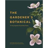 The Gardener's Botanical,Bayton, Ross,9780691200170