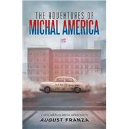 The Adventures of Michal America by Franza, August, 9781796080179