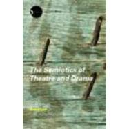The Semiotics of Theatre and Drama by Elam,Keir, 9780415280181