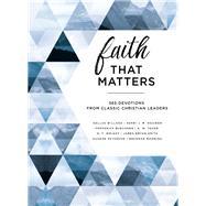Faith That Matters by Willard, Dallas; Nouwen, Henri J. M.; Buechner, Frederick; Tozer, A. W.; Wright, N. T., 9780310090182