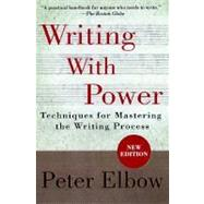 Writing With Power Techniques for Mastering the Writing Process by Elbow, Peter, 9780195120189