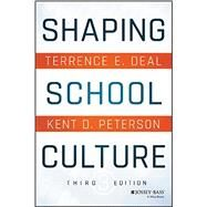 Shaping School Culture,Deal, Terrence E.; Peterson,...,9781119210191