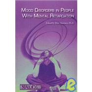 Mood Disorders in People with Mental Retardation by Sturmey, Peter, 9781572560192