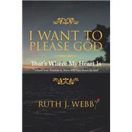 I Want to Please God by Webb, Ruth J., 9781796070194