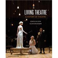 Living Theatre w/ Ebook and...,Wilson, Edwin; Goldfarb, Alvin,9780393640205