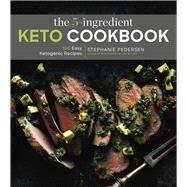 The 5-ingredient Keto Cookbook by Pedersen, Stephanie, 9781454940210