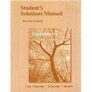 Student's Solutions Manual for Trigonometry by Lial, Margaret L.; Hornsby, John; Schneider, David I., 9780134310213