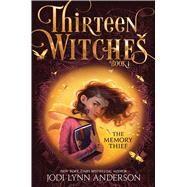 The Memory Thief by Anderson, Jodi Lynn, 9781481480215