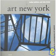 Art New York: A Guide to...,BATTISTA KATHY,9781841660219