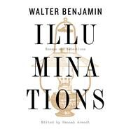 Illuminations by Benjamin, Walter; Zohn, Harry; Arendt, Hannah, 9781328470232