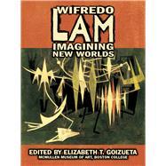 Wifredo Lam,Goizueta, Elizabeth T.,9781892850232