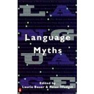 Language Myths,Bauer, Laurie; Trudgill, Peter,9780140260236