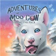 The Adventures of Moo Cow by Severson, Cassandra; Anderson, Cameo, 9781796020243