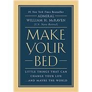 Make Your Bed Little Things...,McRaven, Admiral William H.,9781455570249