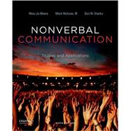 Nonverbal Communication Studies and Applications by Moore, Nina-Jo; Hickson, Mark; Stacks, Don W., 9780199990252